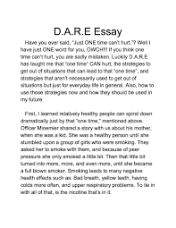 help dare essay is custom writing essay really safe dare essay i feel very good about the dare program because it helps people to know what drugs can do to you and ways to say no to people that offer you