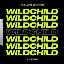 The Bloody Beetroots & Ephwurd - <b>Wildchild</b> by EPHWURD | Free ...