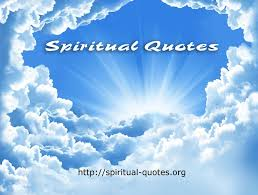 Spiritual Quotes - Universal pointers to the deepest Truth