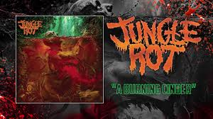 <b>Jungle Rot</b> - A Burning Cinder (Audio) - YouTube
