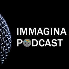 IMMAGINA Podcast