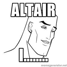 Altair i........ - Handsome Face | Meme Generator via Relatably.com