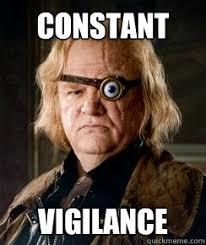 Constant Vigilance - Misc - quickmeme via Relatably.com