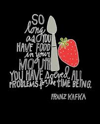 Images) 17 Delightful Picture Quotes For Food Lovers | Famous ... via Relatably.com