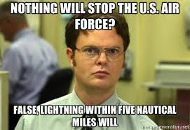 Nothing will stop the U.S. Air Force? False, lightning within five ... via Relatably.com