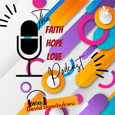The Faith Hope Love Podcast