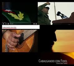 Resultado de imagen para Cabalgando con Fidel (VIDEO Y LETRA)