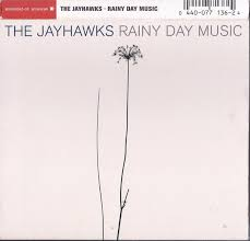 The <b>Jayhawks</b> - <b>Rainy</b> Day Music | Releases | Discogs