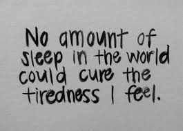 Image result for quotes about being tired but keep going