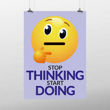 <b>Stop thinking start doing</b> | Just Posters