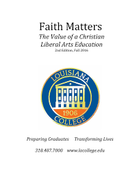faith matters the value of a christian liberal arts education faith matters fall 2016