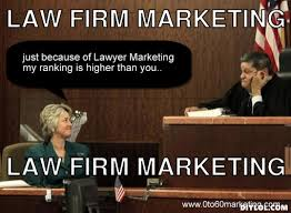 Law Firm Marketing Meme Generator - DIY LOL via Relatably.com
