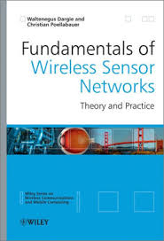 Fundamentals of Wireless Sensor Networks: Theory and Practice by ...