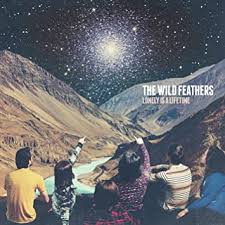 The <b>Wild Feathers</b> - <b>Lonely</b> Is A Lifetime - Amazon.com Music