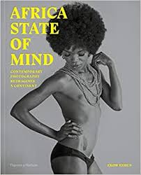 Africa <b>State of Mind</b>: <b>Contemporary</b> Photography Reimagines a ...