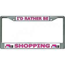 <b>I'd Rather Be Shopping</b> Chrome License Plate Frame | Walmart ...