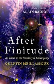 after finitude an essay on the necessity of contingency quentin after finitude an essay on the necessity of contingency quentin meillassoux ray brassier alain badiou 9781441173836 amazon com books