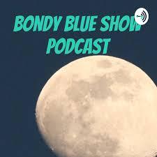 Bondy Blue Show Podcast