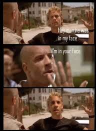 fast and furious in your face meme | Fourtitude.com - TCL Meme ... via Relatably.com