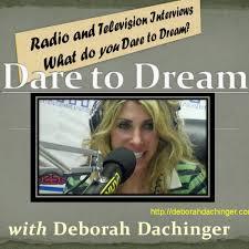 Dare To Dream Radio, with Debbi Dachinger