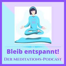 Bleib entspannt! Der Meditations-Podcast - Meditation & Silent Subliminals für deine Entspannung