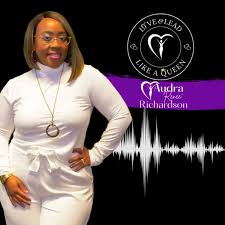 Love & Lead Like A Queen with Audra Richardson