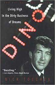 Dino: Living High in the Dirty Business of Dreams: Tosches, Nick ...