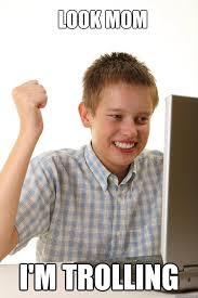 Look mom I'm trolling - first time internet kid - quickmeme via Relatably.com