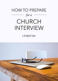 how to prepare for a church interview helpful tips ashley danyew how to prepare for a church interview 01