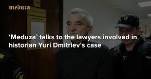 Next question 'Meduza' <b>talks to the</b> lawyers involved in historian Yuri ...