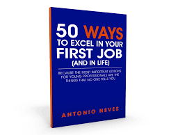 50 ways to excel in your first job best selling book for college because the most important lessons for young professionals are the things that no one tells you