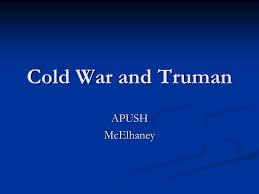 """cold war essay questionscold war and truman apushmcelhaney  essay question """"harry s     cold war"""