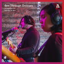 <b>See Through Dresses</b> on Audiotree Live - Audiotree - Bandcamp