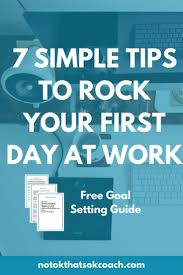 17 best ideas about first day at work quick morning 7 simple tips to rock your first day at work click to view and pin for