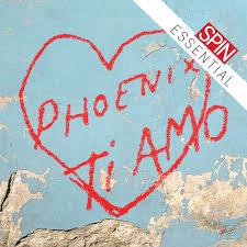 Review: <b>Phoenix</b> - <b>Ti Amo</b> | SPIN