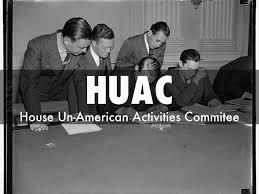 「Un-American Activities Committee (HUAC)」の画像検索結果