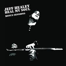 <b>Heal</b> My Soul Bonus Sessions 10″ EP (2016) | <b>Jeff Healey</b>