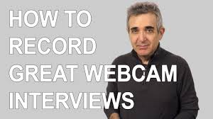 how to record a great webcam interview how to record a great webcam interview