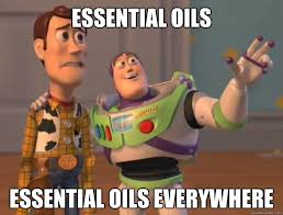 Essential oils Essential oils everywhere - Buzz Lightyear - quickmeme via Relatably.com