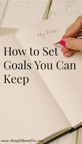 set goals pin goal setting and achieving how many of us ourselves wanting to make changes at some point in our lives this could be for a variety of reasons including wanting to change jobs