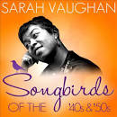 Songbirds of the 40's & 50's: Sarah Vaughan