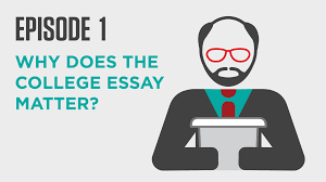 college essay academy a common app essay video course episode 1 why does the college essay matter