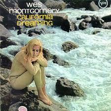 Cover Art: <b>Wes Montgomery</b> - <b>California</b> Dreaming