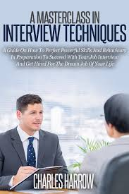 cheap effective interview techniques effective interview get quotations · a masterclass in interview techniques a guide on how to perfect powerful skills and behaviors