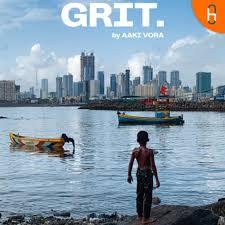 GRIT. by Aaki Vora