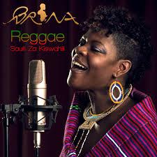 reggae sauti za kiswahili by brina reggae sauti za kiswahili