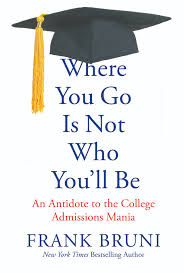 the college you go to not matter as much as you think here now book excerpt where you go is not who you ll be