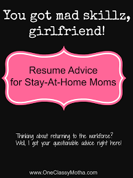sahm resume help professional resume service resume stay at home mom returning to work