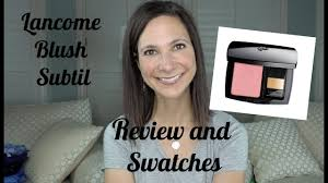 <b>Lancôme Blush Subtil</b> Swatches and Review | Makeup Over 40 ...