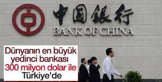 Bank of China 300 milyon dolar sermaye ile Türkiye'de